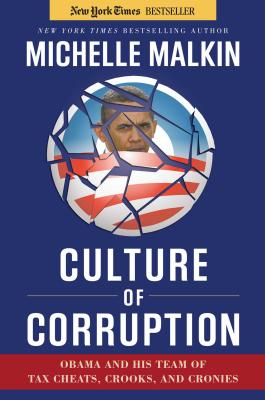 Culture of Corruption: Obama and His Team of Tax Cheats, Crooks, and Cronies -