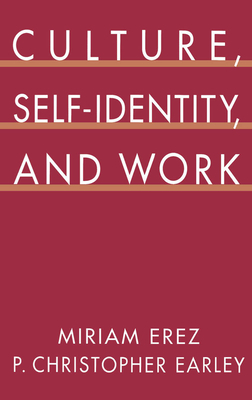 Culture, Self-Identity, and Work - Erez, Miriam, and Earley, P Christopher