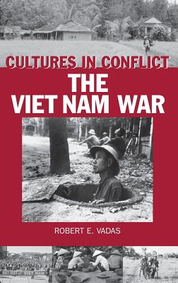Cultures in Conflict--the Vietnam War - Vadas, Robert E.