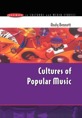 Cultures of Popular Music - Bennett, Andy, and Bennett Andy