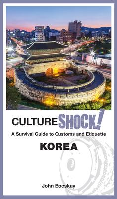Cultureshock! Korea - Bocskay, John