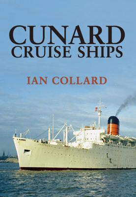 Cunard Cruise Ships - Collard, Ian