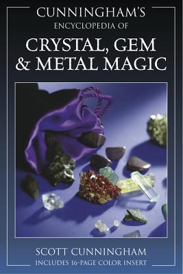 Cunningham's Encyclopedia of Crystal, Gem & Metal Magic - Cunningham, Scott