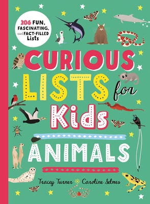Curious Lists for Kids - Animals - Turner, Tracey