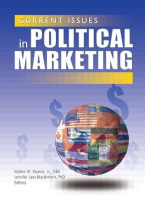 Current Issues in Political Marketing - Wymer, Walter W, Jr. (Editor)
