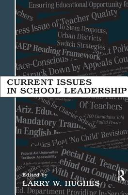 Current Issues in School Leadership - Hughes, Larry W. (Editor)