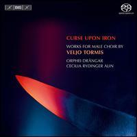 Curse Upon Iron: Works for Male Choir by Veljo Tormis - Andreas Alin (flute); Elin Rombo (soprano); Gunnar Sundberg (tenor); Henrik Stolare (baritone); Magnus Einarsson (drums);...