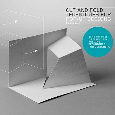 Cut and Fold Techniques for Pop-Up Designs - Jackson, Paul
