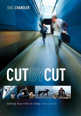 Cut by Cut: Editing Your Film or Video - Chandler, Gael