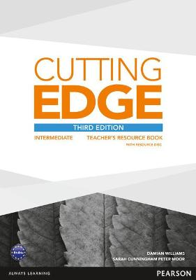 Cutting Edge 3rd Edition Intermediate Teacher's Book and Teacher's Resource Disk Pack - Williams, Damian, and Cunningham, Sarah, and Moor, Peter