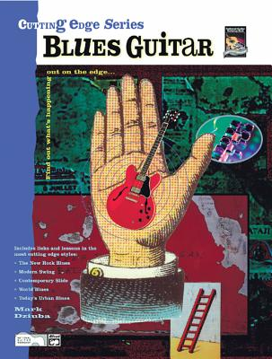 Cutting Edge -- Blues Guitar: Find Out What's Happening Out on the Edge..., Book & CD - Dziuba, Mark