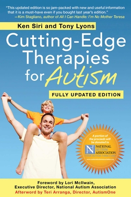 Cutting-Edge Therapies for Autism - Lyons, Tony, and Siri, Ken, and Arranga, Teri (Afterword by)