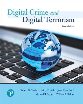 Cyber Crime and Cyber Terrorism - Taylor, Robert, and Fritsch, Eric, and Saylor, Michael