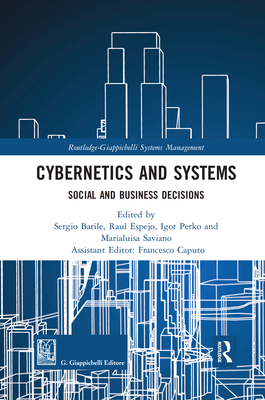 Cybernetics and Systems: Social and Business Decisions - Barile, Sergio (Editor), and Espejo, Raul (Editor), and Perko, Igor (Editor)