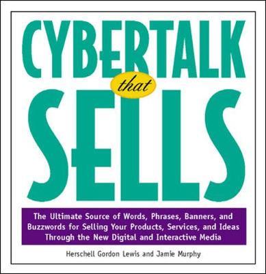 Cybertalk That Sells - Lewis, Herschell Gordon, and Lewis, H G, and Murphy, Jaime