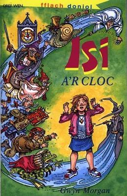 Cyfres Fflach Doniol: Isi a'r Cloc - Morgan, Gwyn, and Owen, Dai (Illustrator)