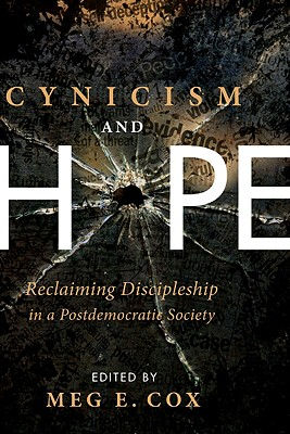 Cynicism and Hope - Cox, Meg E (Editor)