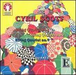 Cyril Scott: String Quartets Nos. 1, 2 & 4