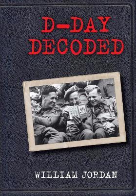 D-Day Decoded - William, Jordan