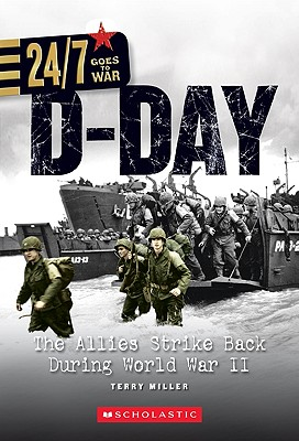 D-Day: The Allies Strike Back During World War II - Miller, Terry