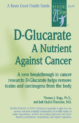 D-Glucarate D-Glucarate D-Glucarate: A Nutrient Against Cancer a Nutrient Against Cancer a Nutrient Against Cancer - Slaga, Thomas J