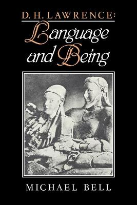 D. H. Lawrence: Language and Being - Bell, Michael, (Am
