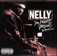 Da Derrty Versions: The Reinvention - Nelly