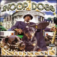 Da Game Is to Be Sold, Not to Be Told - Snoop Dogg