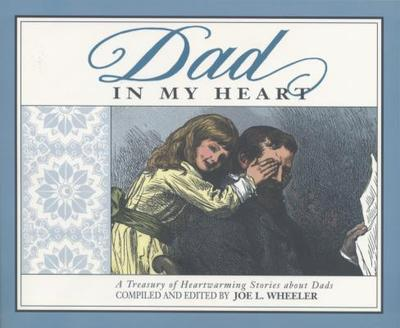 Dad in My Heart - Wheeler, Joe L, Ph.D.