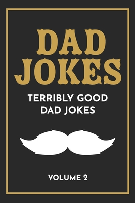 Dad Jokes: The Terribly Good Dad jokes book Father's Day gift, Dads Birthday Gift, Christmas Gift For Dads - The Love Gifts, Share