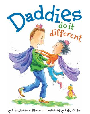 Daddies Do It Different - Sitomer, Alan Lawrence