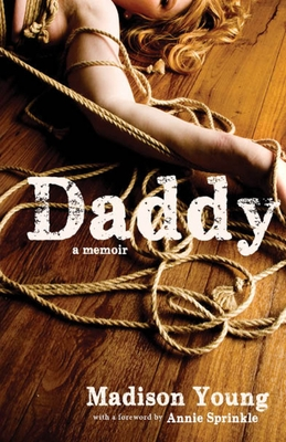 Daddy: A Memoir - Young, Madison, and Sprinkle, Annie (Introduction by)