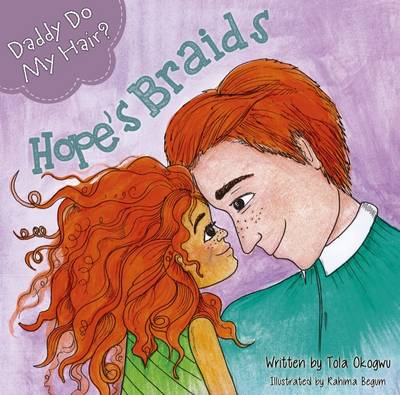 Daddy Do My Hair?: Hope's Braids - Okogwu, Tola