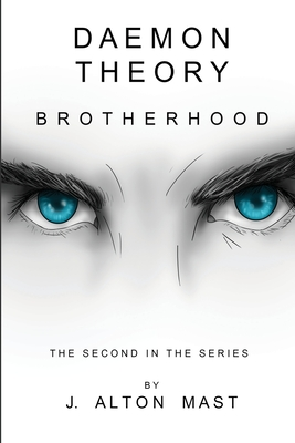 Daemon Theory: Brotherhood - Mast, J Alton