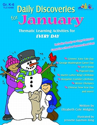 Daily Discoveries for January: Thematic Learning Activities for Every Day, Grades K-6 - Midgley, Elizabeth Cole, and Guymon-King, Jennette (Illustrator)