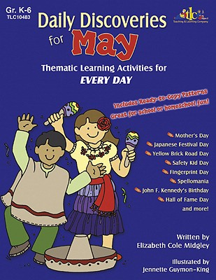 Daily Discoveries for May: Thematic Learning Activities for Every Day, Grades K-6 - Midgley, Elizabeth Cole, and Guymon-King, Jennette (Illustrator)