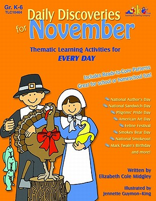 Daily Discoveries for November: Thematic Learning Activities for Every Day, Grades K-6 - Midgley, Elizabeth Cole