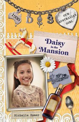 Daisy in the Mansion - Hamer, Michelle, and Masciullo, Lucia (Illustrator)