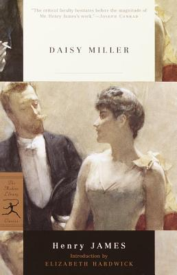 Daisy Miller - James, Henry, Jr., and Hardwick, Elizabeth (Introduction by)