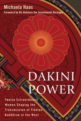 Dakini Power: Women's Wisdom for the Modern World - Haas, Michaela