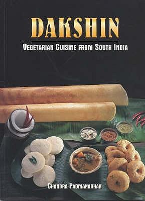 Dakshin: Vegetarian Cuisine from South India - Padmanabhan, Chandra