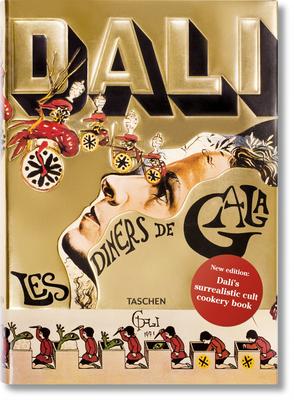 Dalí. Les Dîners de Gala - Taschen (Editor)