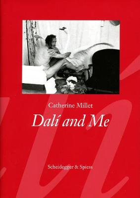 Dali and Me - Millet, Catherine, and Selous, Trista, Professor (Translated by)
