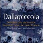 Dallapiccola: Complete Solo Piano Music; Complete Music for Violin & Piano