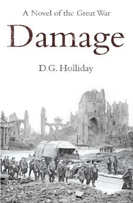 Damage: A Novel of the Great War - Holliday, D.G.