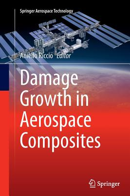 Damage Growth in Aerospace Composites - Riccio, Aniello (Editor)