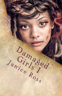 Damaged Girls I - Ross, Janice