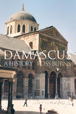 Damascus: A History - Burns, Ross