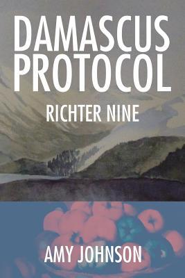 Damascus Protocol: Richter Nine - Johnson, Amy, PhD
