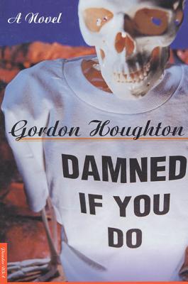Damned If You Do - Houghton, Gordon